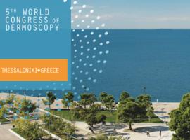 World Congress of Dermoscopy, 14-16 juin 2018, Thessalonique, Grèce