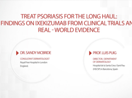 Le Pr Luis Puig et le Dr Sandy McBride sur les bénéfices d'ixékizumab