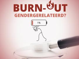 Burn-out gendergerelateerd? (Congres vrouwelijke artsen)